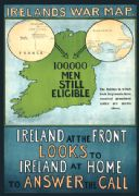 Irelands war map. 100,000 men still eligible. Ireland at the front looks to Ireland at home to answer the call